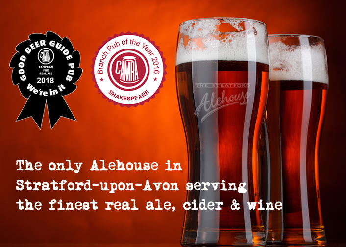 The only Alehouse in Stratford-upon-Avon serving the finest real ale, cider and wine